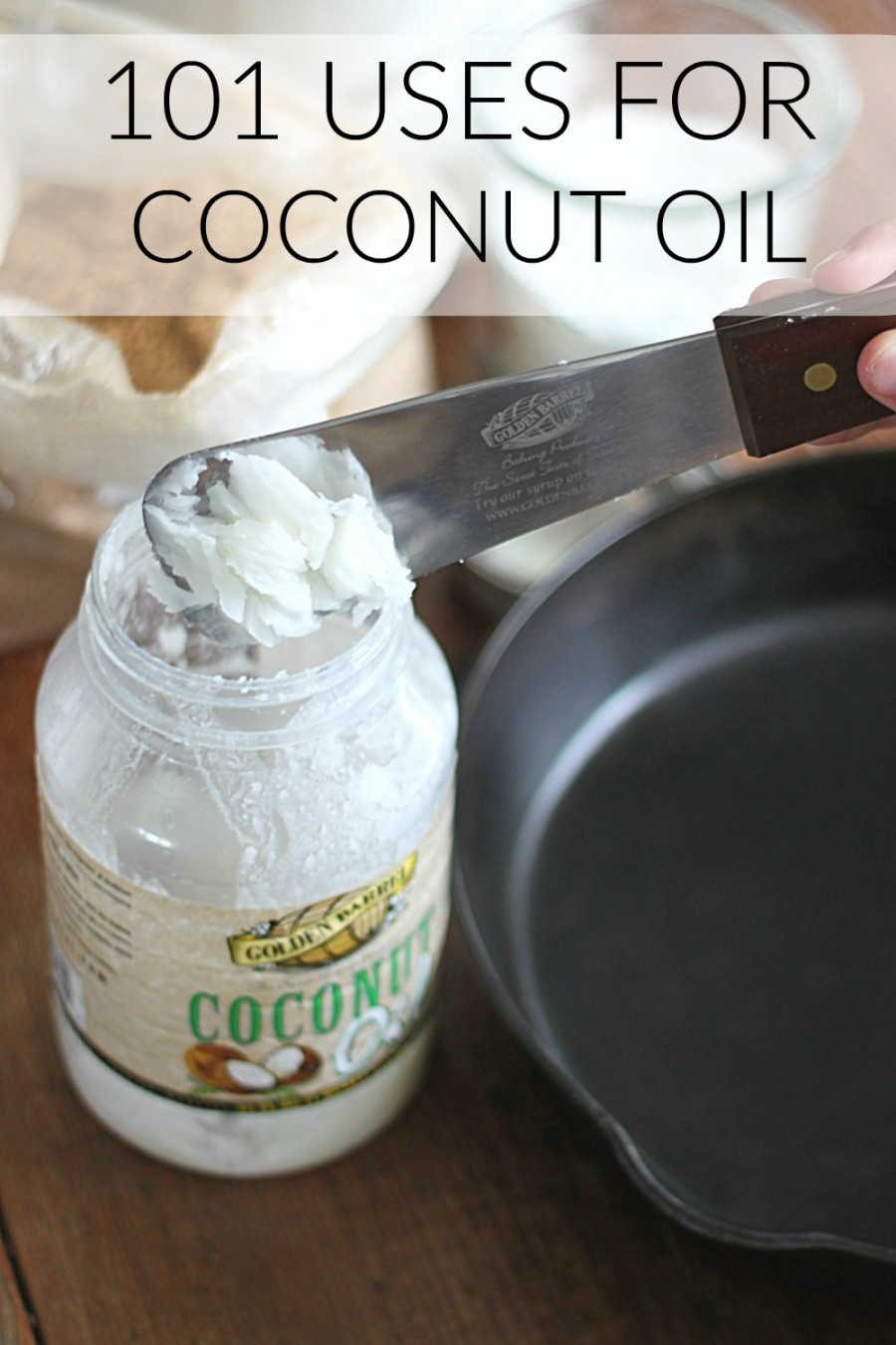 101 Uses for Coconut Oil - Golden Barrel